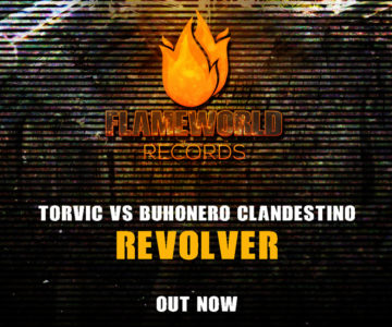 Torvic feat Buhonero Clandestino – Revolver (Original Mix) (Flameworld Records)